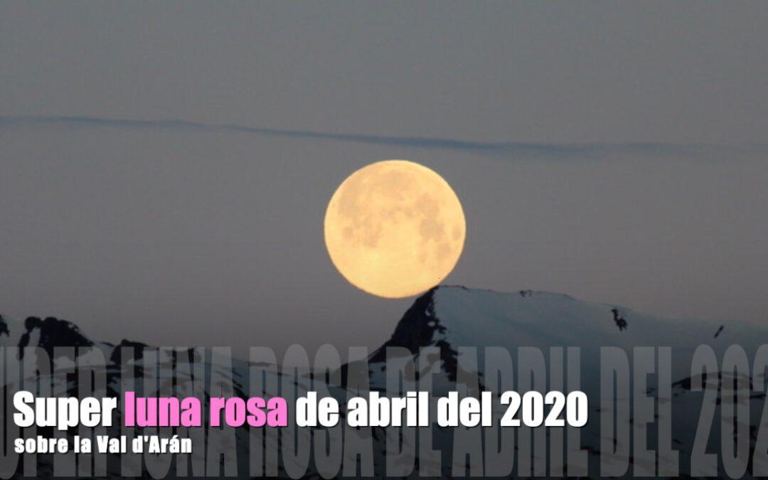 Super luna rosa de abril 2020 sobre la Val d'Aran